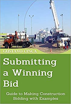 Submitting a Winning Bid: Guide to Making Construction Bidding with Examples by [Gustavo Cinca]