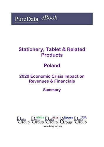 Stationery, Tablet & Related Products Poland Summary: 2020 Economic Crisis Impact on Revenues & Financials (English Edition)