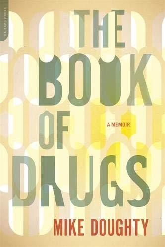 Image of The Book of Drugs: A Memoir