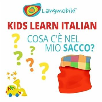 Kids Learn Italian: Cosa c'è nel mio sacco?
