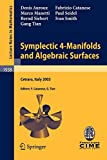 Symplectic 4-Manifolds and Algebraic Surfaces: Lectures given at the C.I.M.E. Summer School held in Cetraro, Italy, September 2-10, 2003: 1938