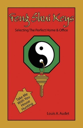 Feng Shui Keys: Selecting the Perfect Home & Office by Louis Audet (2010-09-30)