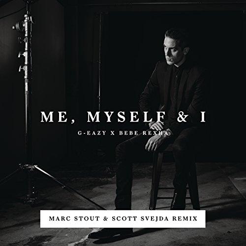 Me, Myself & I (Marc Stout & Scott Svejda Remix) [Explicit]