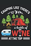 Camping Like There´s A Bottle Of Wine At The Top: Lined Notebook Journal, Motorhome Caravan Camping Design, ToDo Exercise Book, e.g. for exercise, or Diary (6' x 9') with 120 pages.