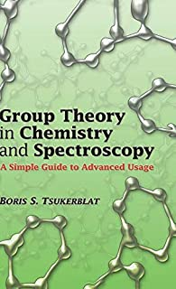 Group Theory in Chemistry and Spectroscopy: A Simple Guide to Advanced Usage (Dover Books on Chemistry)