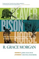 Beaver, Bison, Horse: The Traditional Knowledge and Ecology of the Northern Great Plains