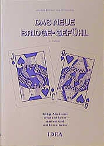 Das neue Bridge-Gefühl. Bridge-Merkverse - ernst und heiter - machen Spaß und helfen weiter