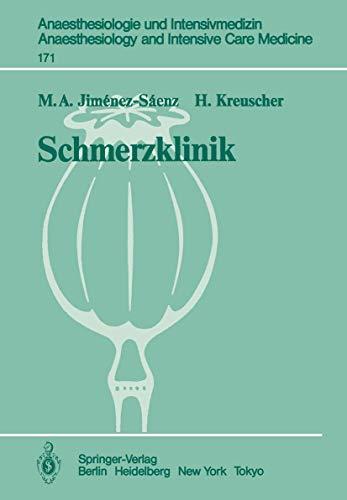 Schmerzklinik: Neurobiologische Grundlagen, Therapie und Organisation (Anaesthesiologie und Intensivmedizin Anaesthesiology and Intensive Care Medicine (171), Band 171)