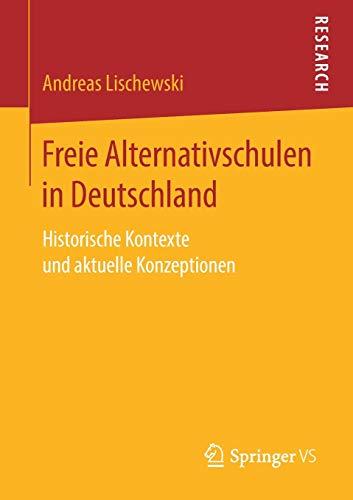 Freie Alternativschulen in Deutschland: Historische Kontexte und aktuelle Konzeptionen