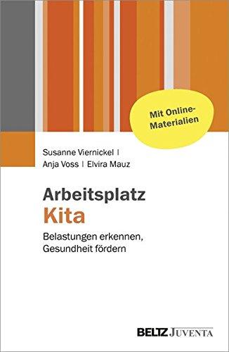 Arbeitsplatz Kita: Belastungen erkennen, Gesundheit fördern. Mit Online-Materialien