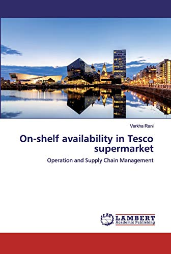 On-shelf availability in Tesco supermarket: Operation and Supply Chain Management