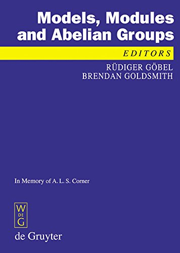 Models, Modules and Abelian Groups: In Memory of A. L. S. Corner (English Edition)