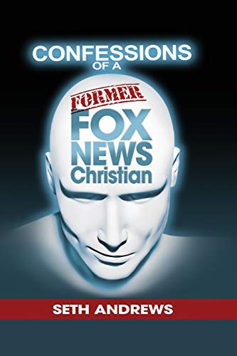 Compare Textbook Prices for Confessions of a Former Fox News Christian  ISBN 9781977229793 by Andrews, Seth