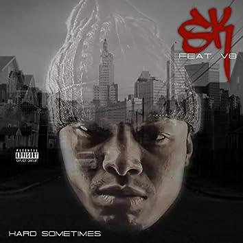 Hard Sometimes (feat. SK)