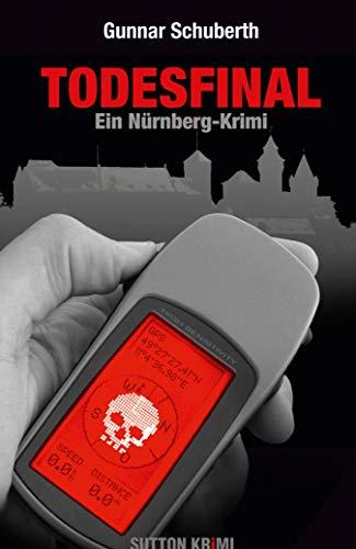 Todesfinal: Ein Nürnberg-Krimi