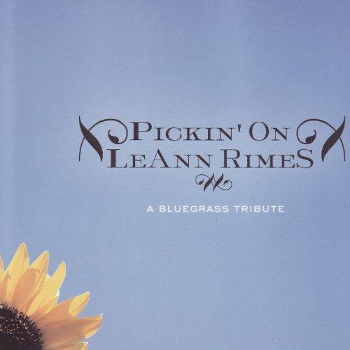 Pickin' On LeAnn Rimes: A Bluegrass Tribute