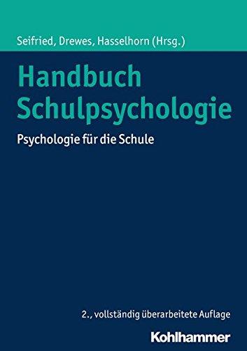 Handbuch Schulpsychologie: Psychologie für die Schule: Psychologie Fur Die Schule