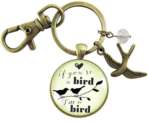 Gutsy Goodness If You're a Bird I'm a Bird Keychain Love Inspired Quote Jewelry Boho Style Womens Gift