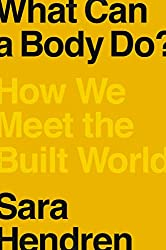 What Can a Body Do? by Sara Hendren book cover