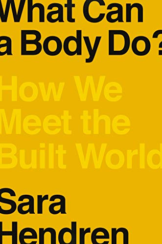 What Can a Body Do?: How We Meet the Built World (English Edition)
