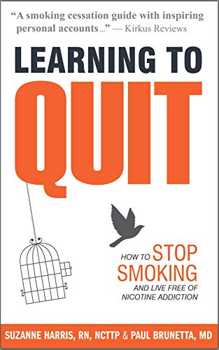 Learning to Quit: How to Stop Smoking and Live Free of Nicotine Addiction (English Edition)