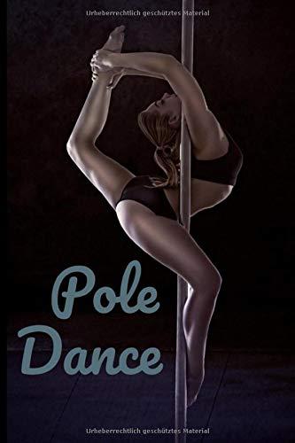 Pole Dance | Wie ich Fortschritte gemacht habe |: 100 Seiten|Darstellende Künste|Planen Sie Ihre Figuren|Trick|Umkehrung|Spin|Übergang|Tanz|Format 15 ... für den Lehrer und den Schüler|Kommentieren