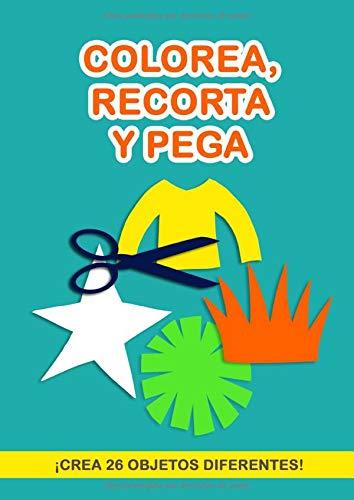 Colorea, Recorta y Pega: Libro de actividades para niños. ¡26 objetos para...