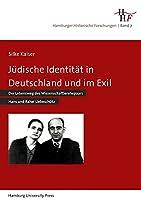 Juedische Identitaet in Deutschland und im Exil: Der Lebensweg des Wissenschaftlerehepaars Hans und Rahel Liebeschuetz