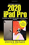 A Definitive Guide to 2020 IPAD PRO: Essential Tips and Tricks to Apple's 4th Generation iPad Pro