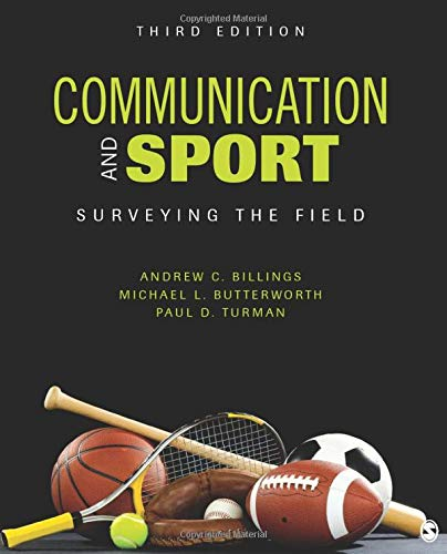 Compare Textbook Prices for Communication and Sport: Surveying the Field 3 Edition ISBN 9781506315553 by Billings, Andrew C.,Butterworth, Michael L.,Turman, Paul David