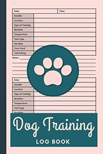 Dog Training Log Book: Dog Training Record Keeping   Tracking Handbook To Help Train Your Pet  Keep A Record of Training Details   Trainers Template Logbook Sheet Notebook