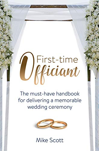 First-time Officiant: The must-have handbook for delivering a memorable wedding ceremony (English Edition)