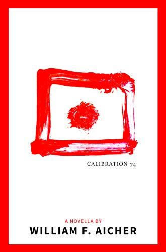 Calibration 74: An Experimental Novella Idaho