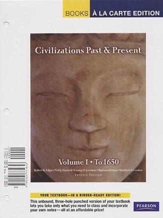 Civilizations Past & Present, Volume 1, Books a la Carte Edition (12th Edition) by Robert R. Edgar (2010-07-16)