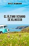 El último verano de Klingsor: Un gran relato corto que trata la angustia, el amor y la muerte
