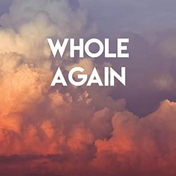 Whole Again
