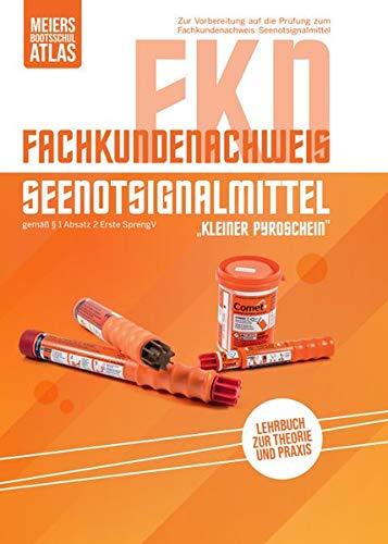 Fachkundenachweis Seenotsignalmittel (FKN): Lehrbuch zur Ausbildung zum Fachkundenachweis