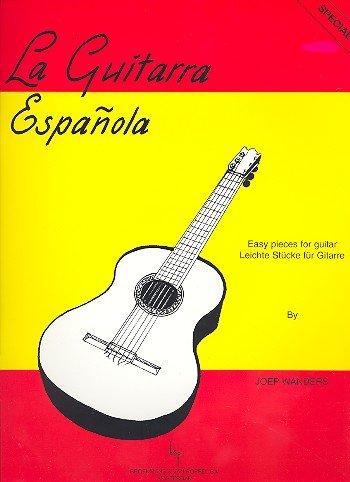 La Guitarra Espanola: Leichte Stücke für Gitarre