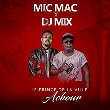 Le prince de la ville Achour (feat. DJ Mix)