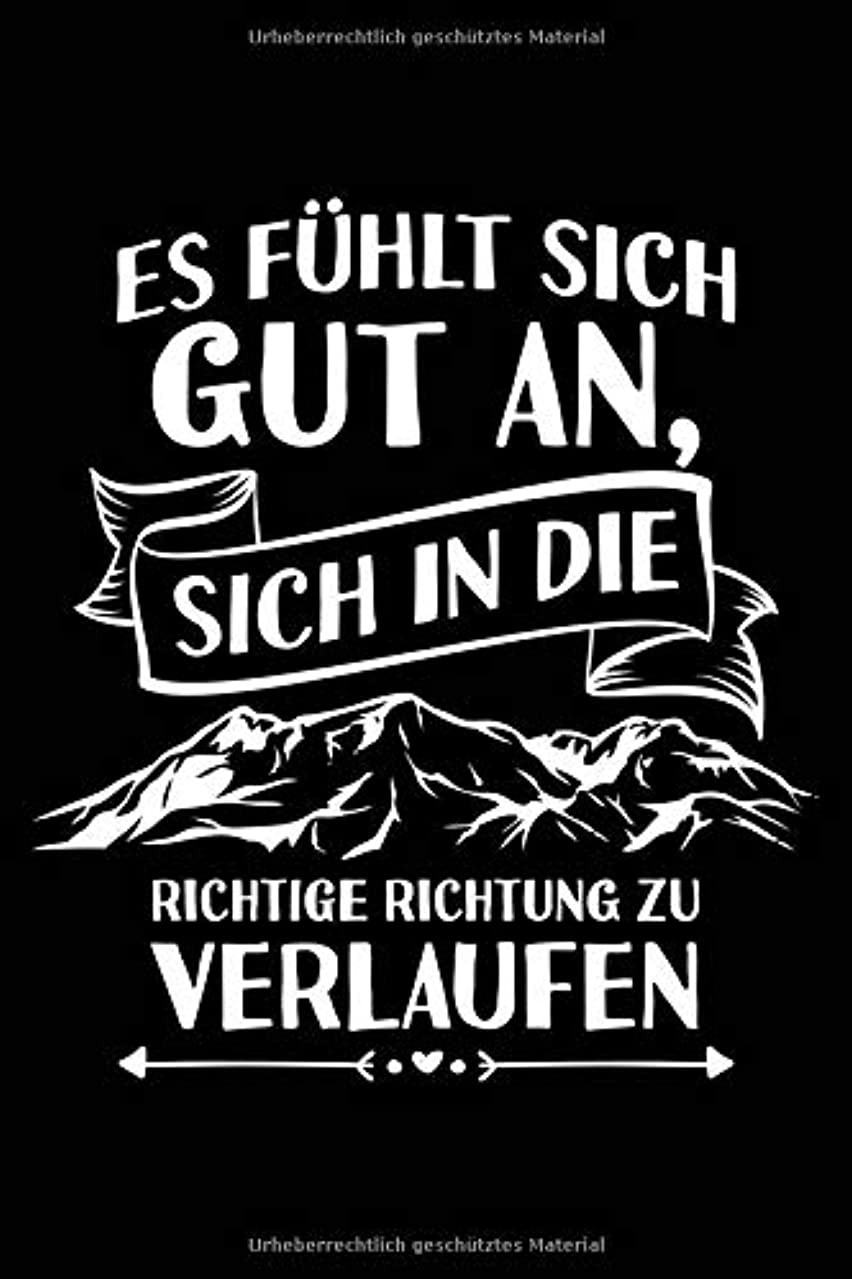 真空破壊耐えられないIn die richtige Richtung verlaufen: Notizbuch fuer Wandern Berg-Wandern Bergsteigen Klettern Outdoor Trekking