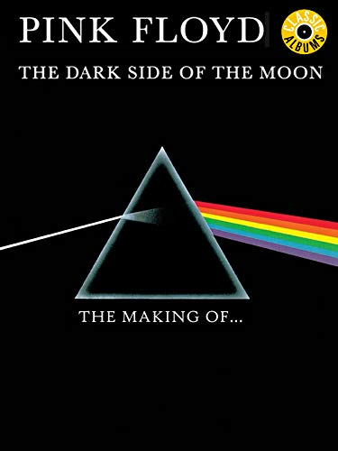Pink Floyd  The Making Of The Dark Side Of The Moon Classic Album
