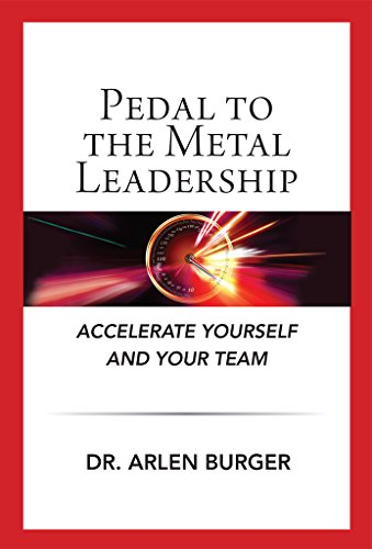 Pedal To The Metal Leadership: Accelerate yourself and your team (English Edition)
