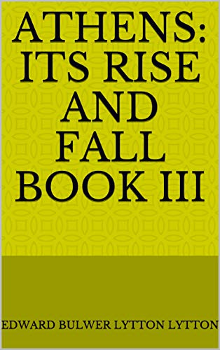 Athens: Its Rise and Fall Book III (English Edition)