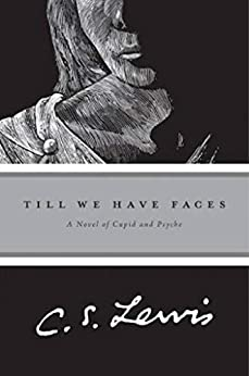 [C. S. Lewis]のTill We Have Faces (English Edition)