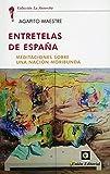 Entretelas De España: Meditaciones sobre una nación moribunda: 1 (La antorcha)