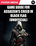 Game Guide for Assassin's Creed: IV Black Flag (Unofficial) (English Edition)