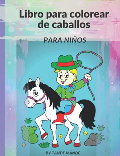 Libro de colorear de caballos para niños: Libro para colorear de caballos y ponis para niños de 4 a 8 años: 66 páginas - Adecuado para marcadores, lápices de colores, acuarelas, bolígrafos de gel