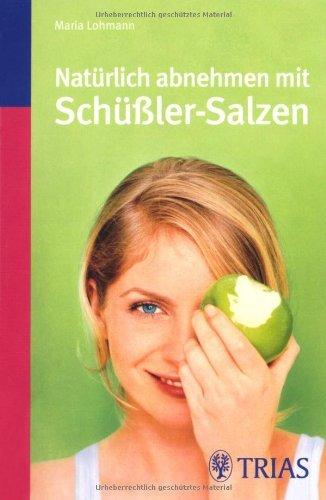 Natürlich abnehmen mit Schüßler-Salzen (TB-Ausgabe) by Maria Lohmann (2009-02-01)