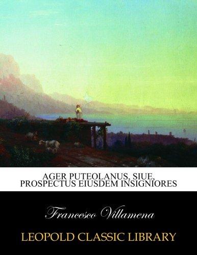 Ager puteolanus, siue, Prospectus eiusdem insigniores