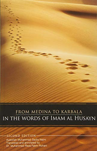 From Medina To Karbala: In The Words Of Imam Al Husayn